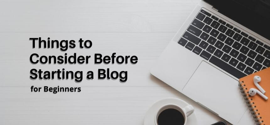 Things to Consider Before Starting a Blog