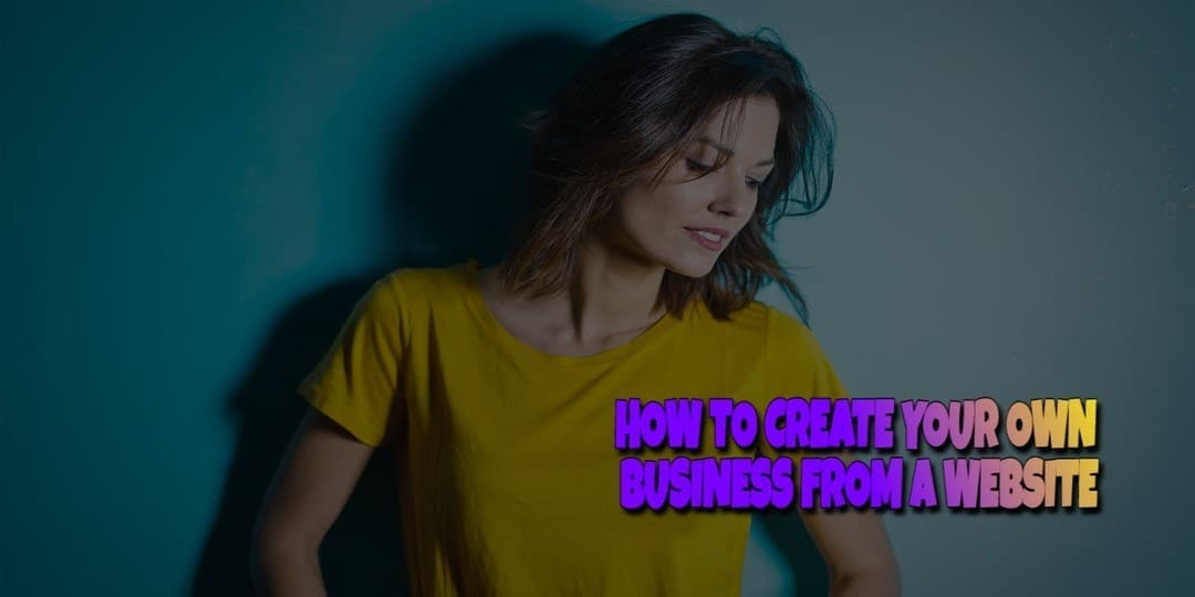 How to Create a Business from a Website
