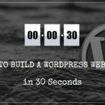 How to Build A Website in Under 30 Seconds