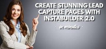 Make Stunning Lead Capture Pages with Instabuilder 2