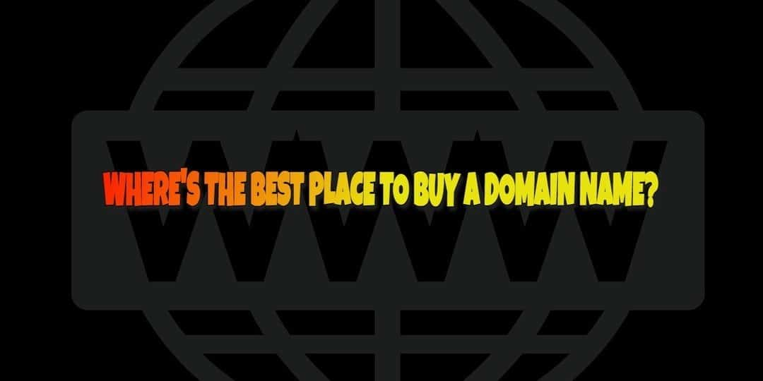 What is the Best Place to Purchase a Domain Name?