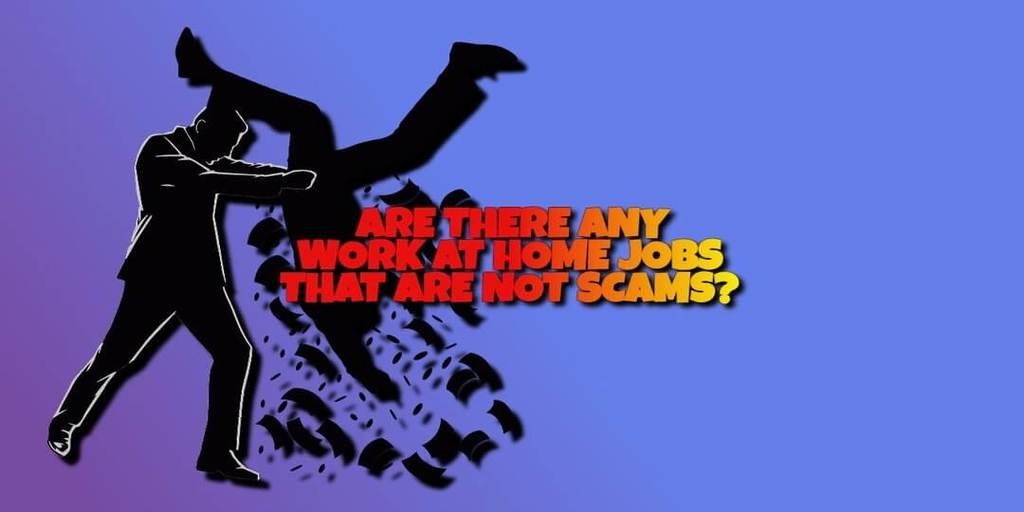 Are there any Work at Home Jobs that are Not Scams?