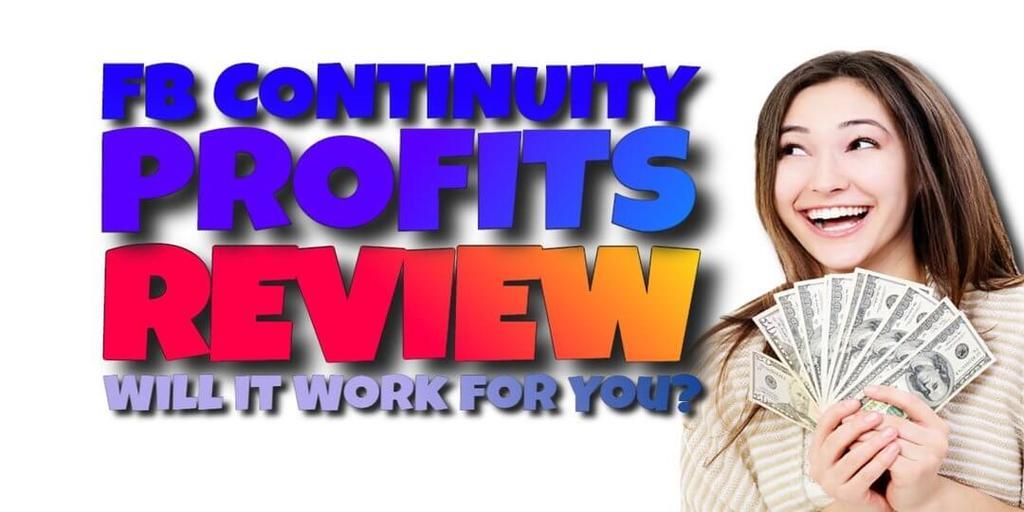FB Continuity Profits Review
