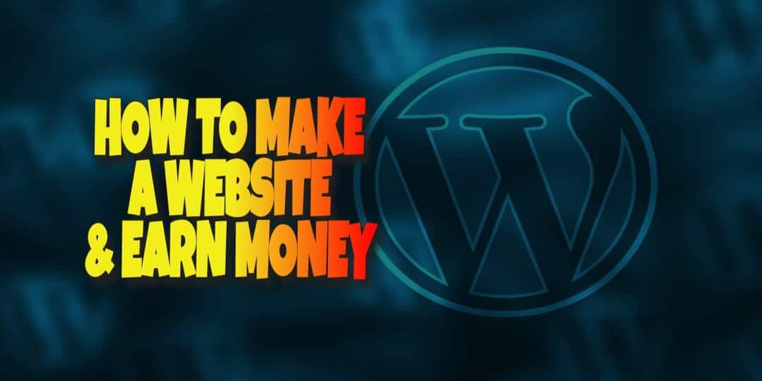 How to Make a Website and Earn Money