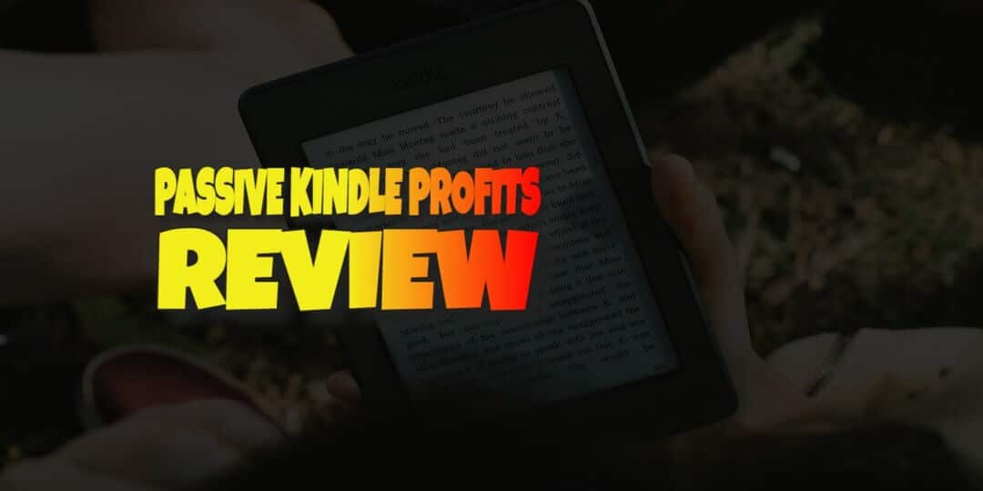 Passive Kindle Profits Review