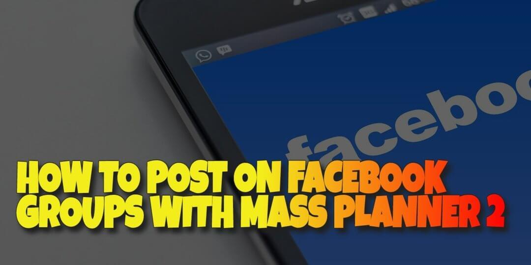 How to Post on Facebook Groups with Mass Planner 2