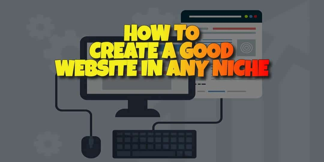 How to Create a Good Website from Scratch