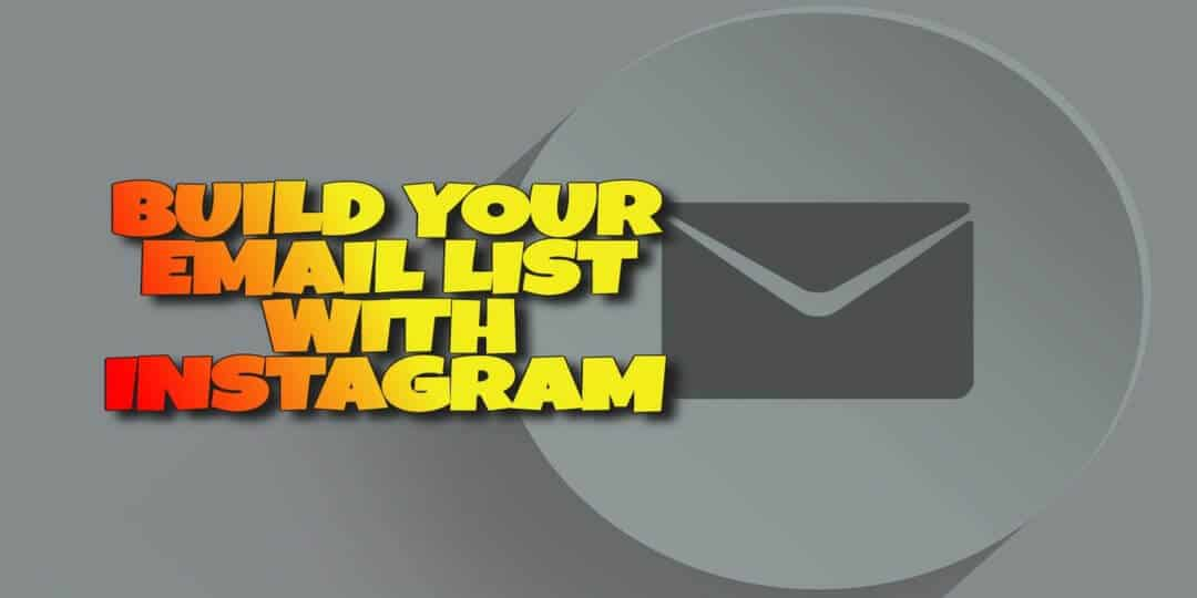 How to Build an Email List with Instagram