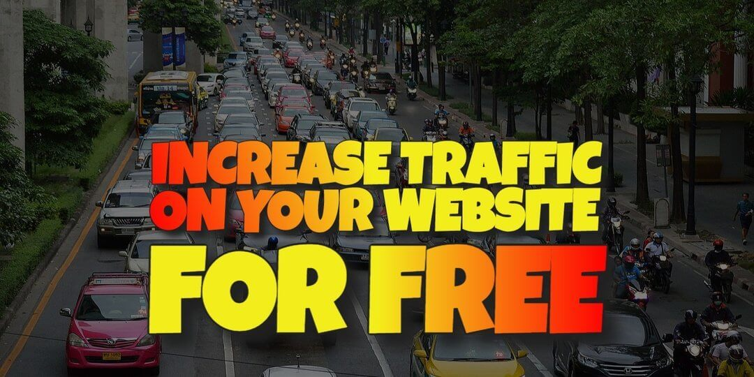 How to Increase Traffic on Your Website for Free