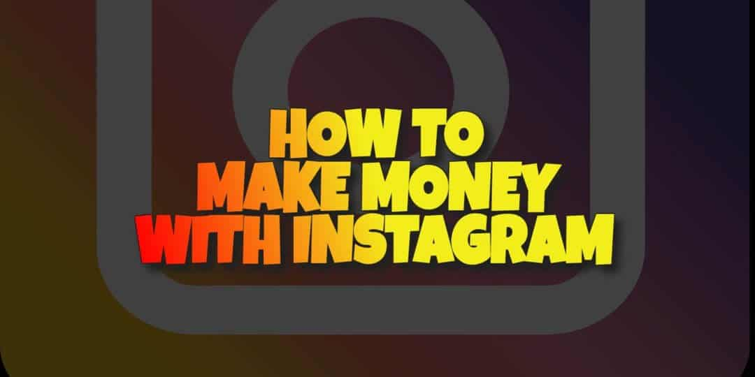 How to Make Money from Instagram