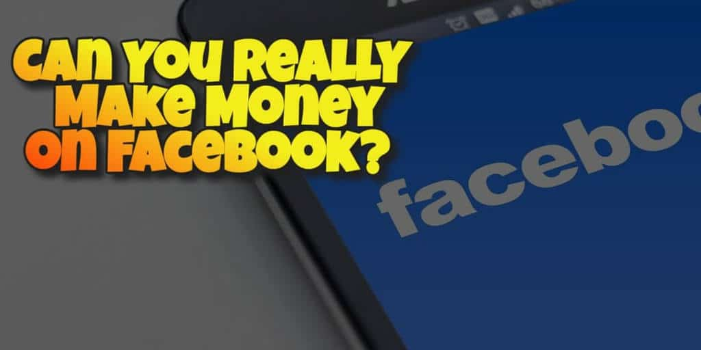can you really make money on facebook