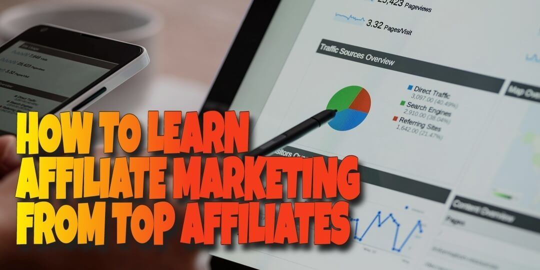 How to Learn About Affiliate Marketing from Top Affiliates