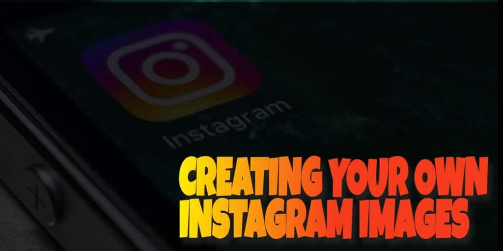How to create your own Instagram Images for Free
