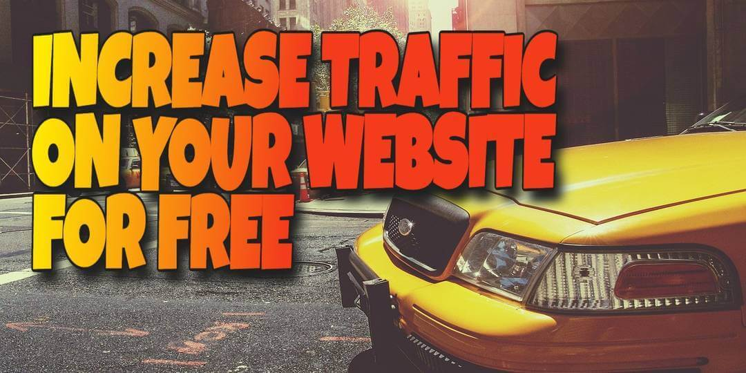 How to Increase Traffic For Your Website for Free