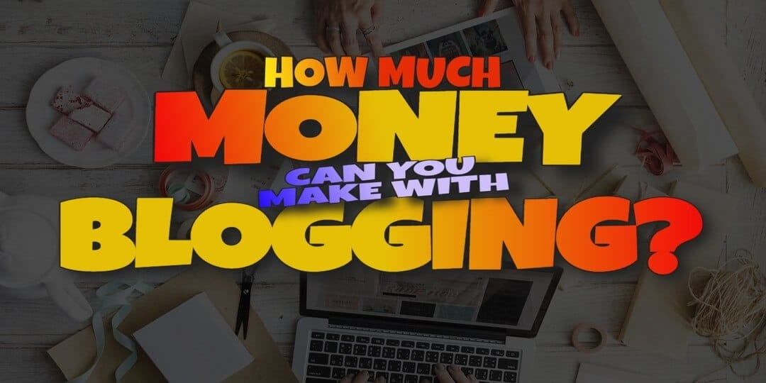 How Much Money Can You Make with a Blog?