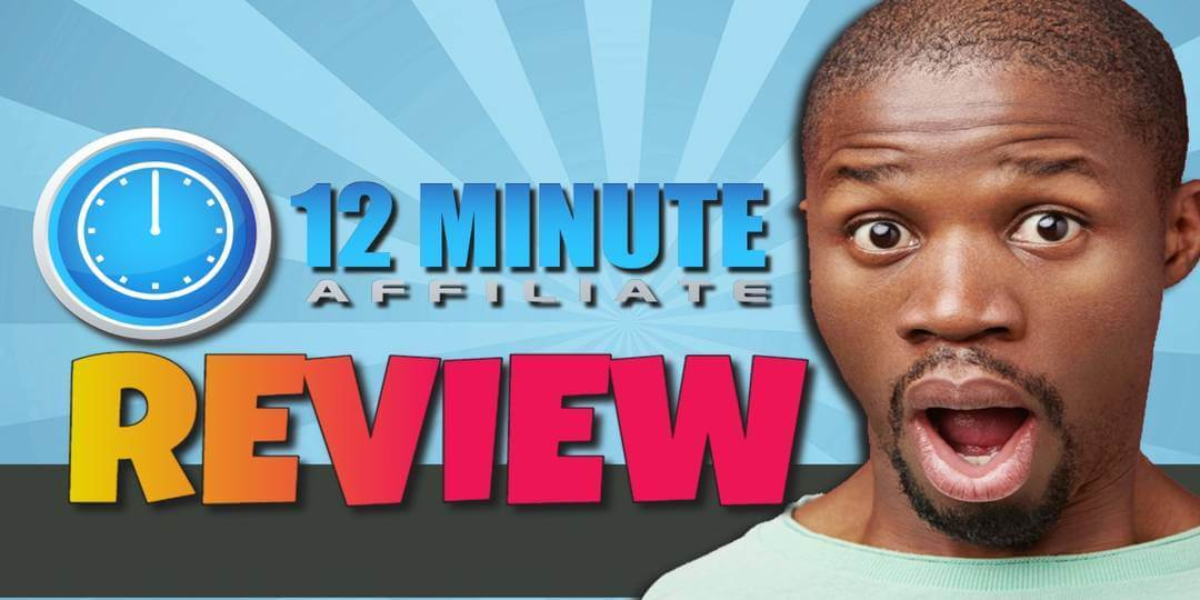 12 Minute Affiliate Review - Featured Image