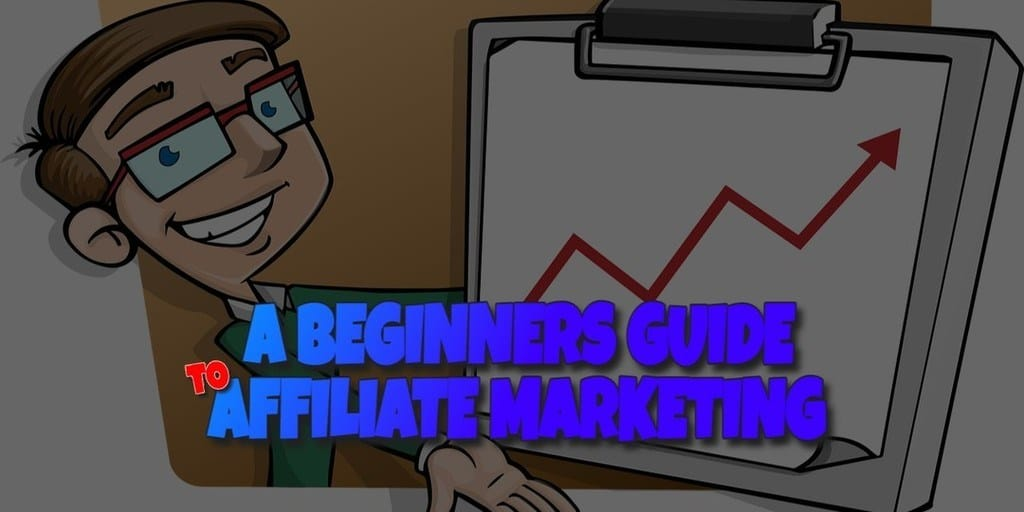 The Beginners Guide to Affiliate Marketing Featured Image
