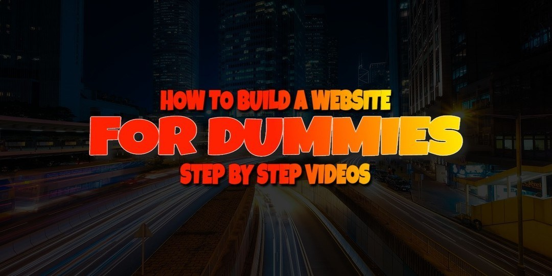 How to Build a Website for Dummies Step-by-Step Guide with Videos