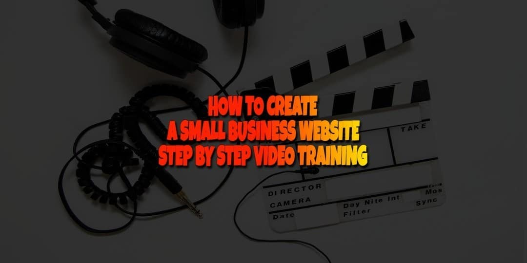 How to Create a Small Business Website Step-By-Step Training Video