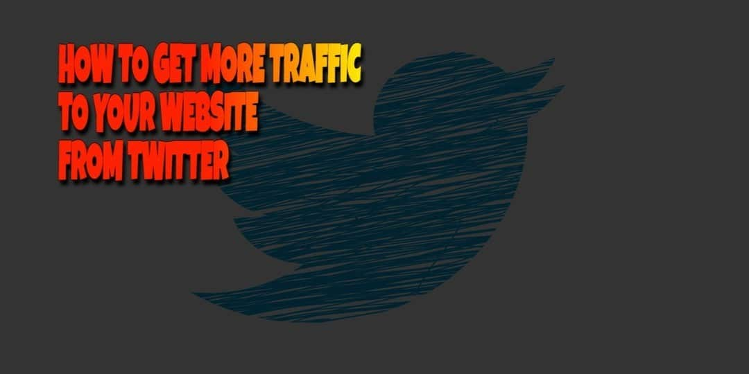How to Get More Traffic to Your Site from Twitter
