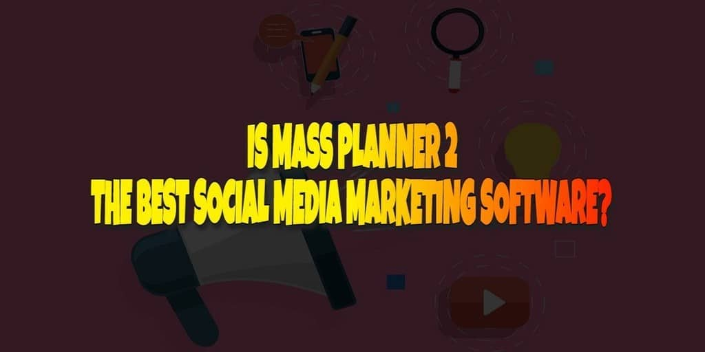 Is Mass Planner 2 the best social media marketing software?