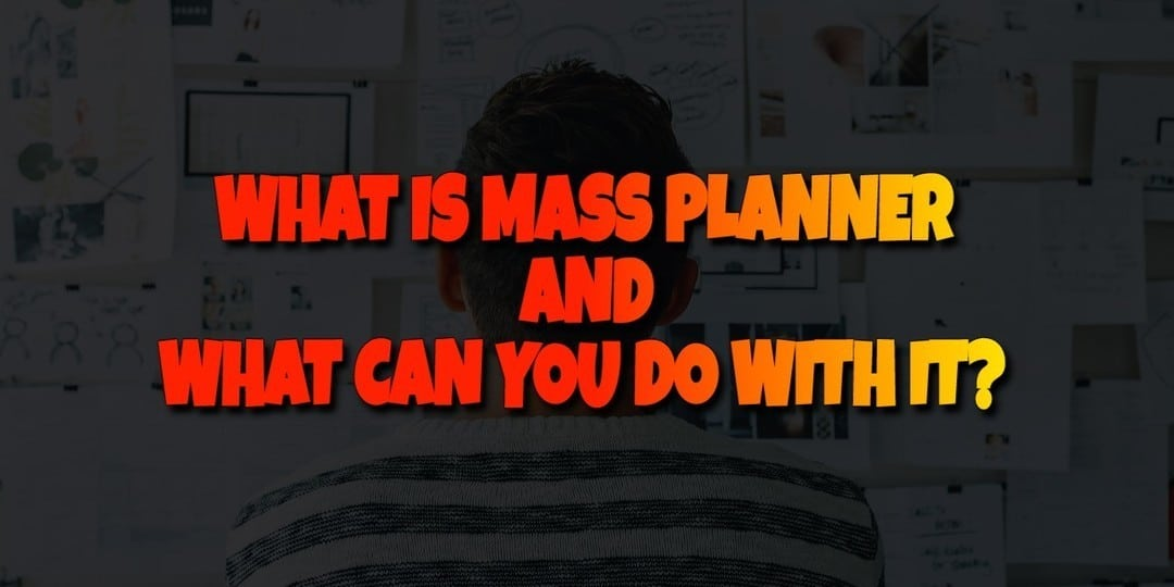 what is mass planner and what can you do with it?
