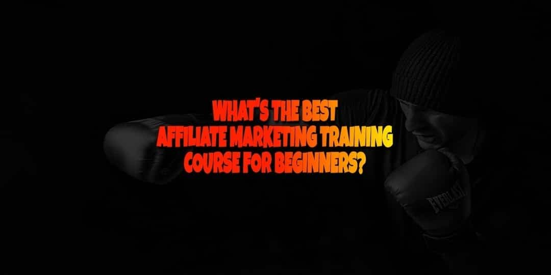 What is the Best Affiliate Marketing Course for Beginners?