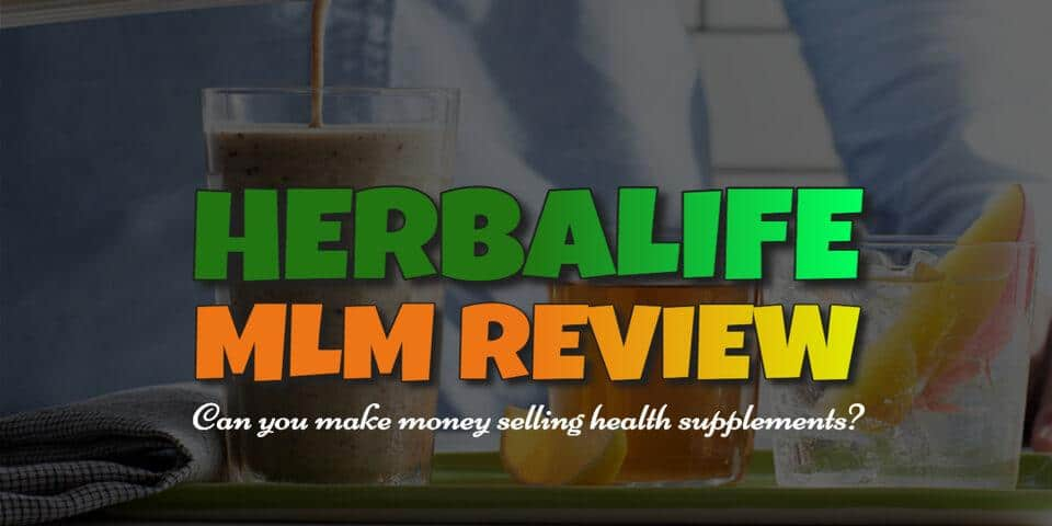 Herbalife MLM Review - Can You Make Money Selling Health Supplements