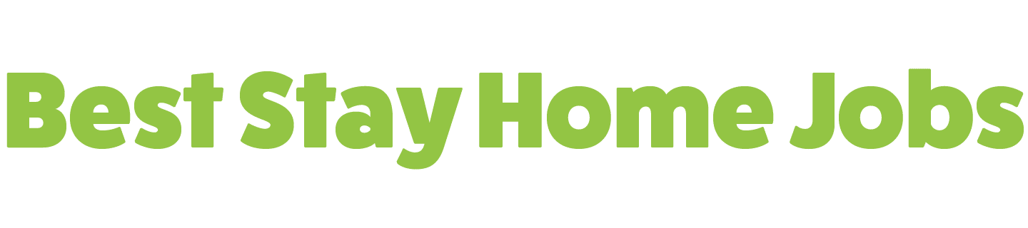 Best Stay Home Jobs