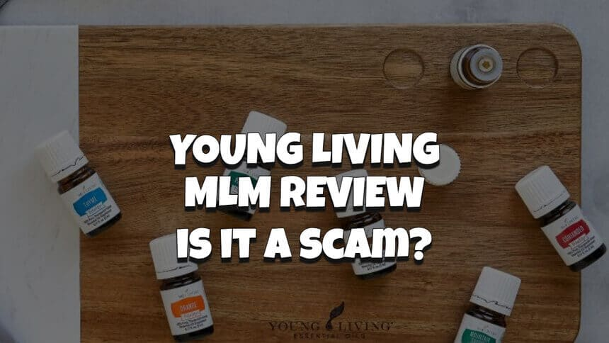Young Living MLM Review - Is Young Living a Scam